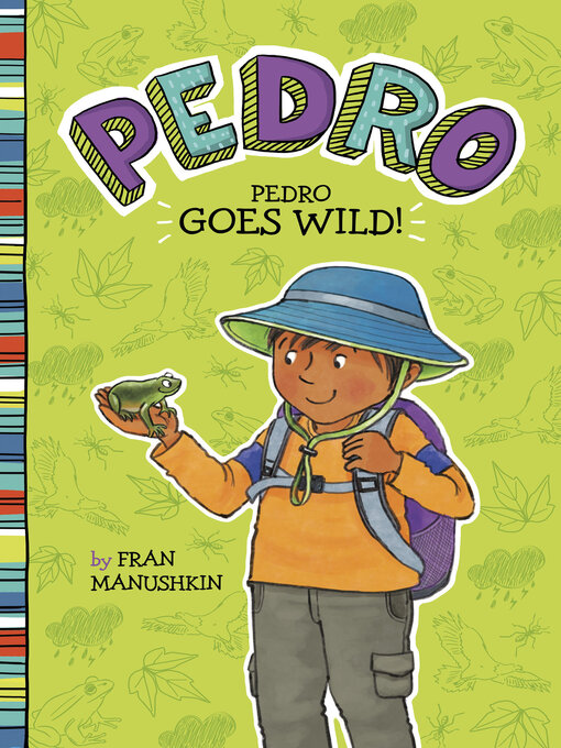 Title details for Pedro Goes Wild! by Fran Manushkin - Available