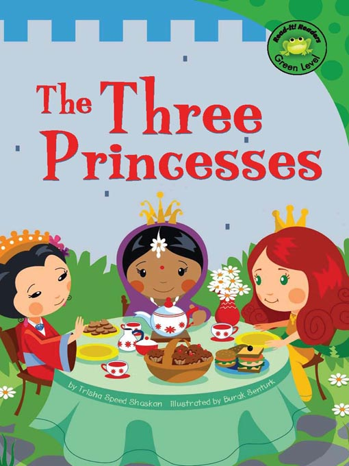 Title details for The Three Princesses by Trisha Speed Shaskan - Available