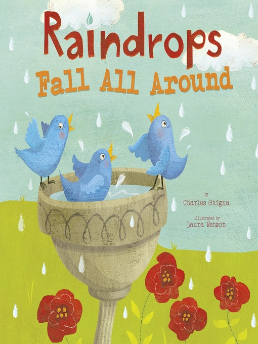 Title details for Raindrops Fall All Around by Charles Ghigna - Available