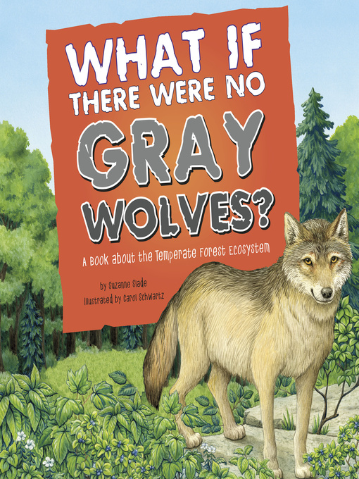 Title details for What If There Were No Gray Wolves? by Suzanne Buckingham Slade - Available