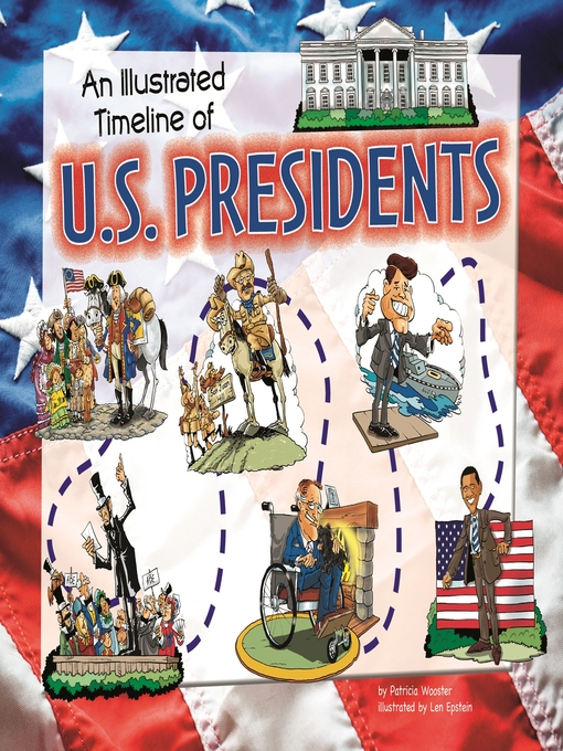 Title details for An Illustrated Timeline of U. S. Presidents by Mary Englar - Available