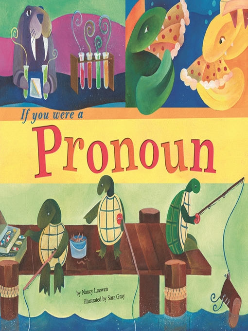 Title details for If You Were a Pronoun by Nancy Loewen - Available