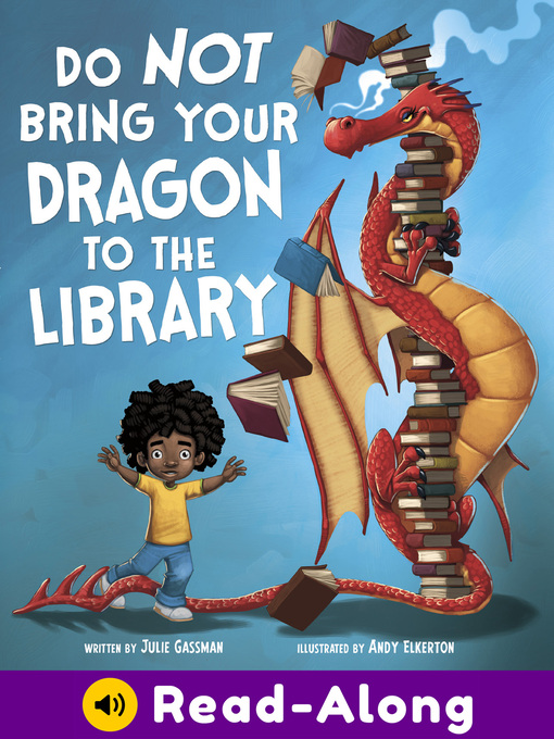 Title details for Do Not Bring Your Dragon to the Library by Julie Gassman - Available