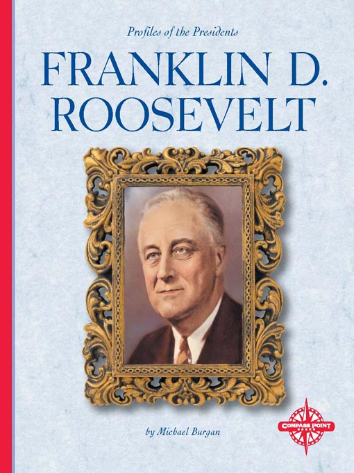 Title details for Franklin D. Roosevelt by Michael Burgan - Available
