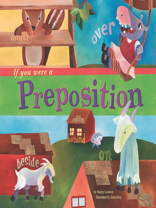 Title details for If You Were a Preposition by Nancy Loewen - Available