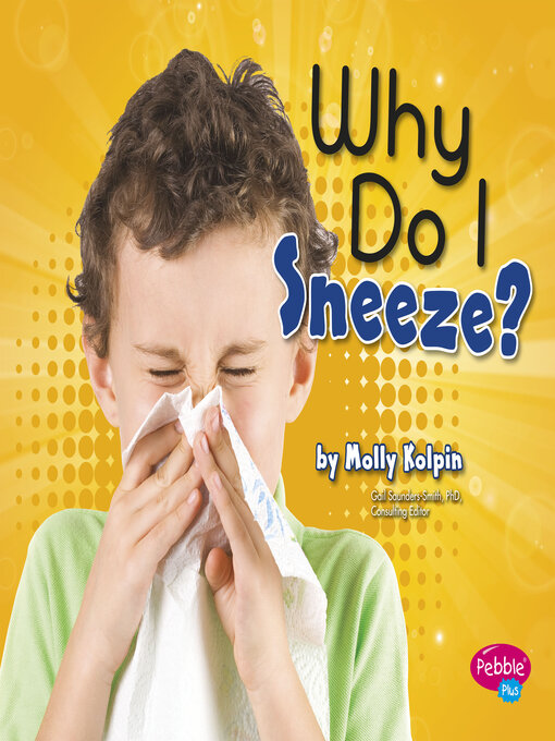Title details for Why Do I Sneeze? by Gail Saunders-Smith - Available