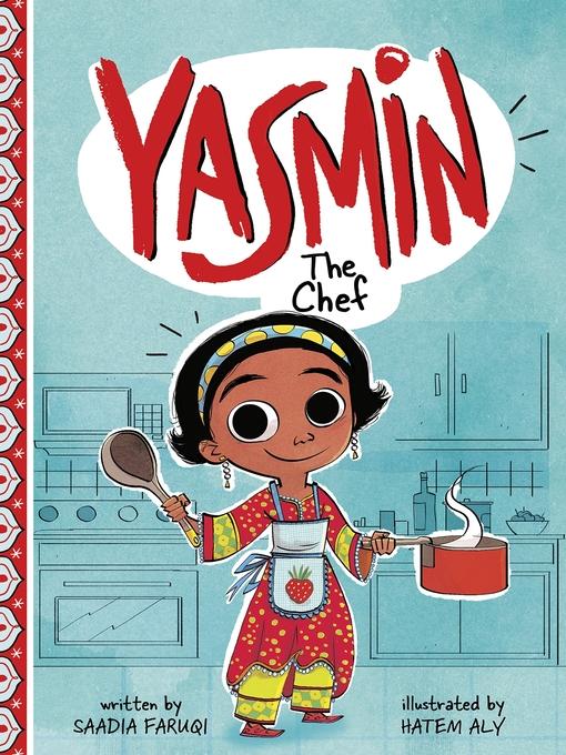 Title details for Yasmin the Chef by Saadia Faruqi - Wait list