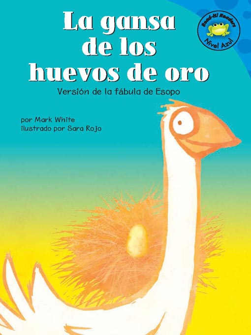 Title details for La gansa de los huevos de oro by Mark White - Available