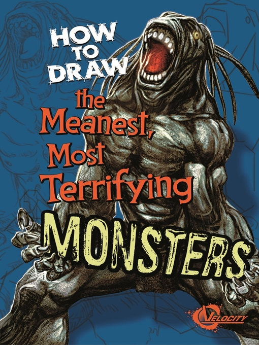 Title details for How to Draw the Meanest, Most Terrifying Monsters by Mike Nash - Available
