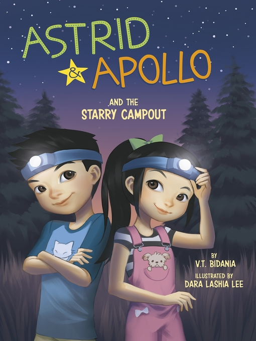Title details for Astrid and Apollo and the Starry Campout by V.T. Bidania - Available
