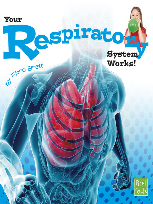 Title details for Your Respiratory System Works! by Flora Brett - Available