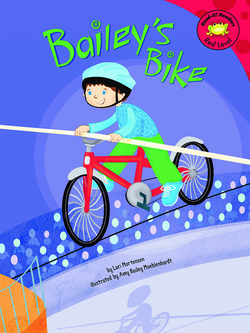 Title details for Bailey's Bike by Lori Mortensen - Available