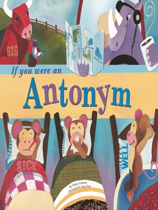 Title details for If You Were an Antonym by Nancy Loewen - Available