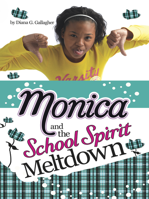 Title details for Monica and the School Spirit Meltdown by Diana G Gallagher - Available