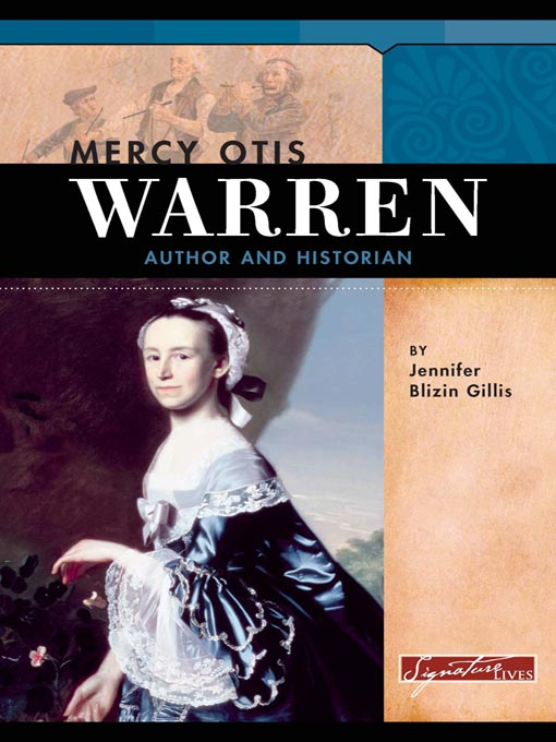 the life and times of mercy otis warren Mercy otis warren was a staunch advocate of independence throughout her life her husband, james warren make a donation to the national women's hall of.