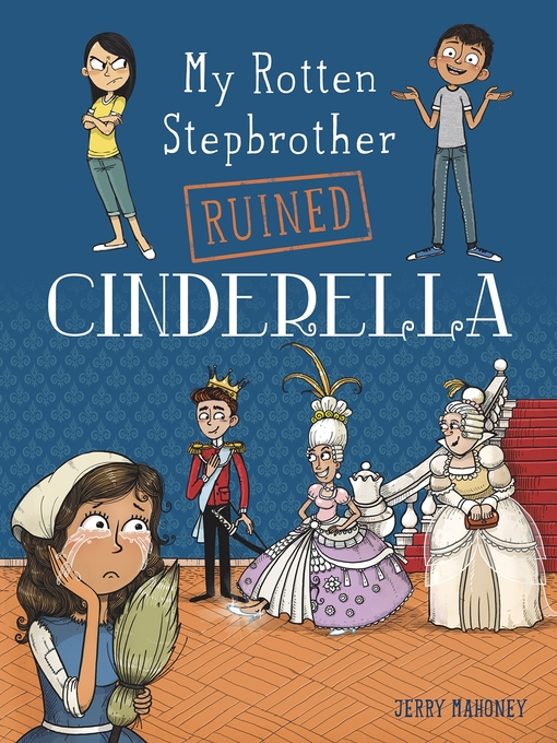 Title details for My Rotten Stepbrother Ruined Cinderella by Jerry Mahoney - Available