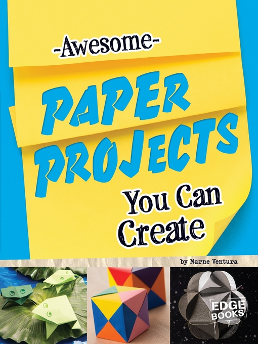 Title details for Awesome Paper Projects You Can Create by Marne Ventura - Available
