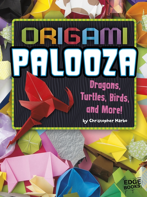 Origami Palooza: Dragons, Turtles, Birds, and More! (book-cover)