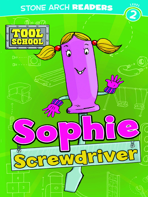 Kids - Sophie Screwdriver - National Library Board Singapore