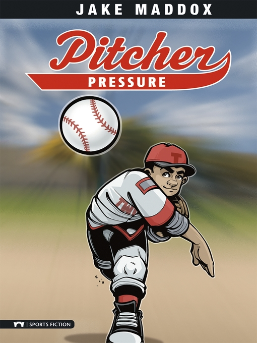 Title details for Pitcher Pressure by Jake Maddox - Available