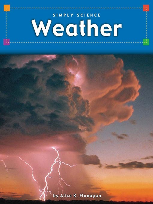 Title details for Weather by Alice K. Flanagan - Available