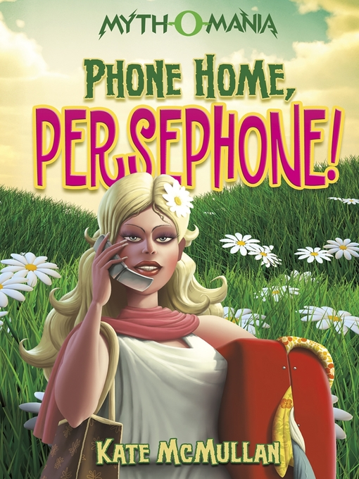Title details for Phone Home, Persephone! by Kate McMullan - Available