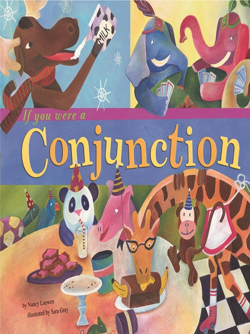 Title details for If You Were a Conjunction by Nancy Loewen - Available