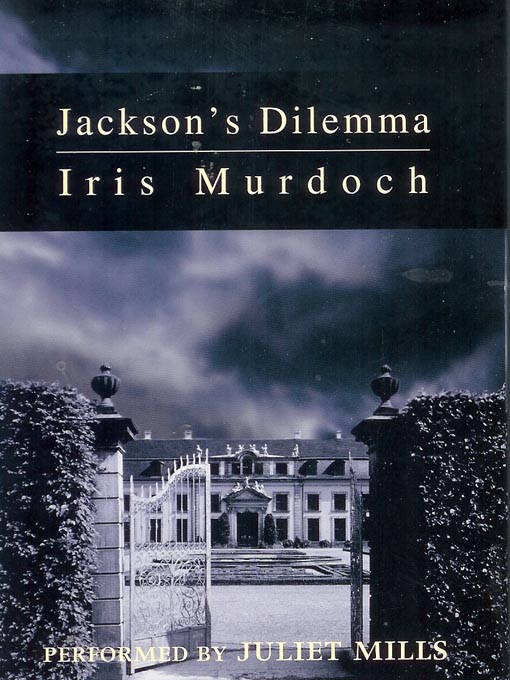 Title details for Jackson's Dilemma by Iris Murdoch - Available