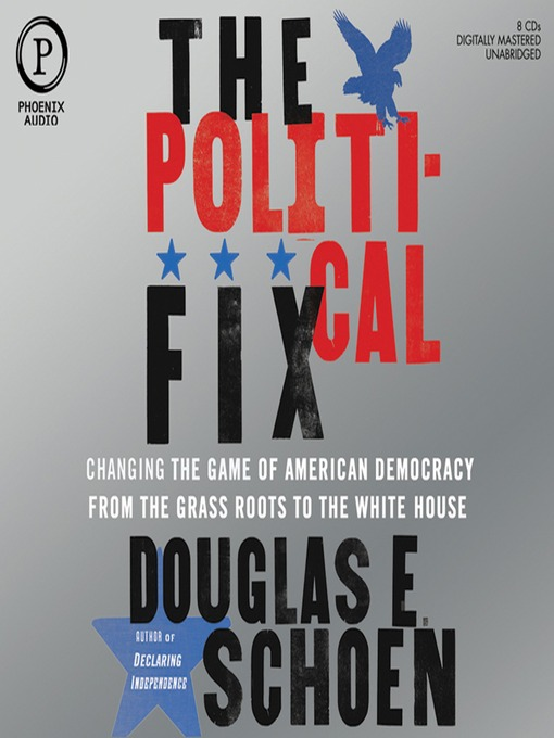 Title details for The Political Fix by Douglas E. Schoen - Available