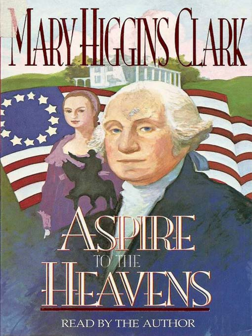 Title details for Aspire to the Heavens by Mary Higgins Clark - Wait list