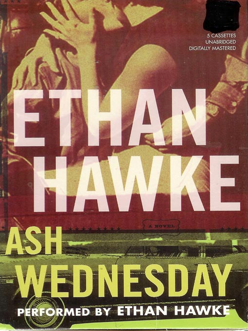 Title details for Ash Wednesday by Ethan Hawke - Available