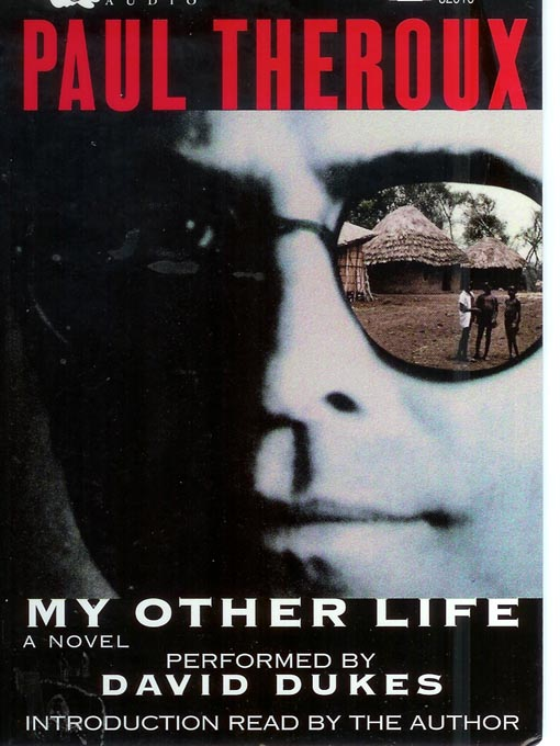 Title details for My Other Life by Paul Theroux - Available