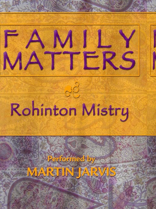 Title details for Family Matters by Rohinton Mistry - Wait list