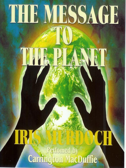 Title details for The Message to the Planet by Iris Murdoch - Available