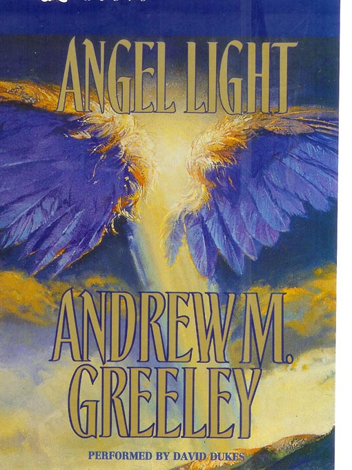 Title details for Angel Light by Andrew M. Greeley - Available