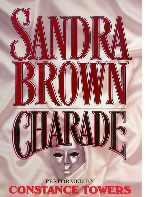 Title details for Charade by Sandra Brown - Available