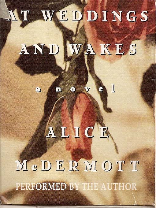 Title details for At Wedding and Wakes by Alice McDermott - Available