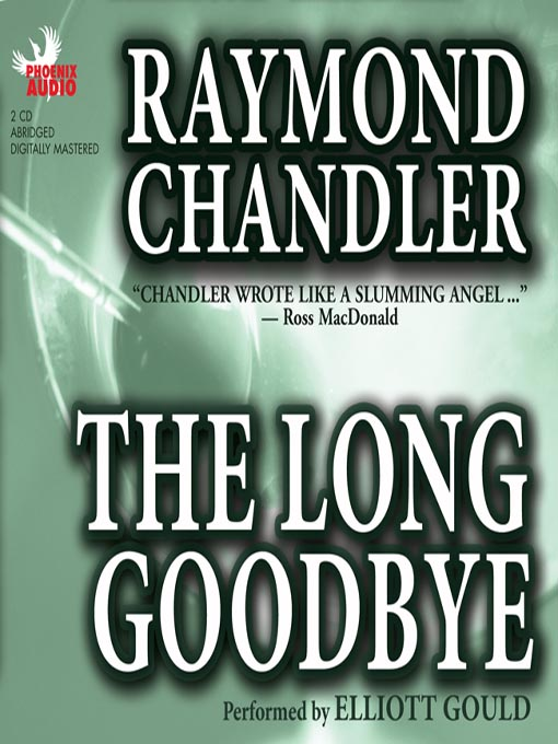Title details for The Long Goodbye by Raymond Chandler - Available