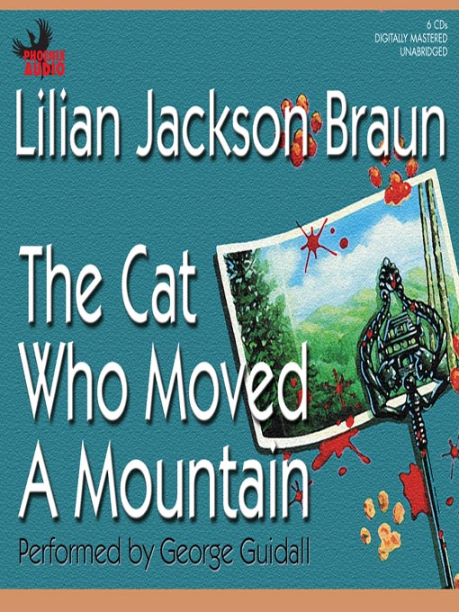 Title details for The Cat Who Moved a Mountain by Lilian Jackson Braun - Available