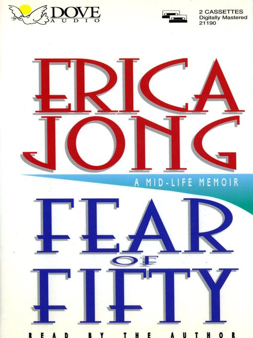 Title details for Fear of Fifty by Erica Jong - Available