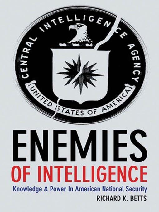 Title details for Enemies of Intelligence by Richard K. Betts - Wait list