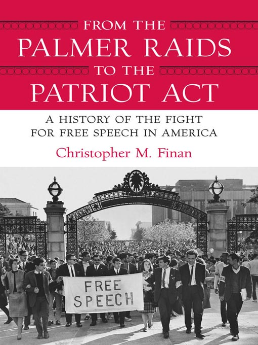 Title details for From the Palmer Raids to the Patriot Act by Chris M. Finan - Available