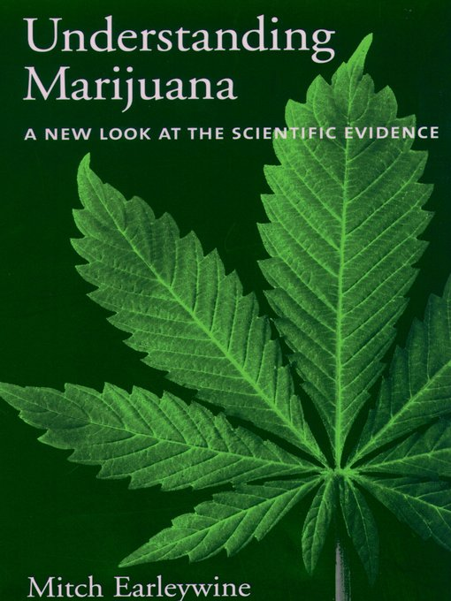 Title details for Understanding Marijuana by Mitch Earleywine - Available
