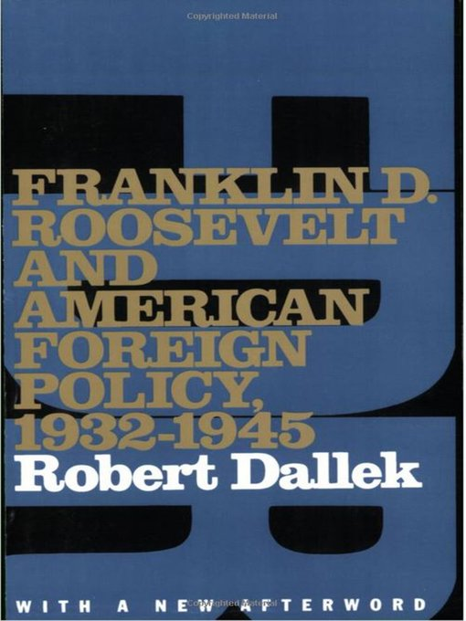Title details for Franklin D. Roosevelt and American Foreign Policy, 1932-1945 by Robert Dallek - Available