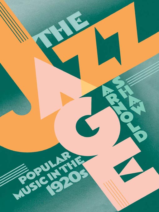 Title details for The Jazz Age by Arnold Shaw - Available
