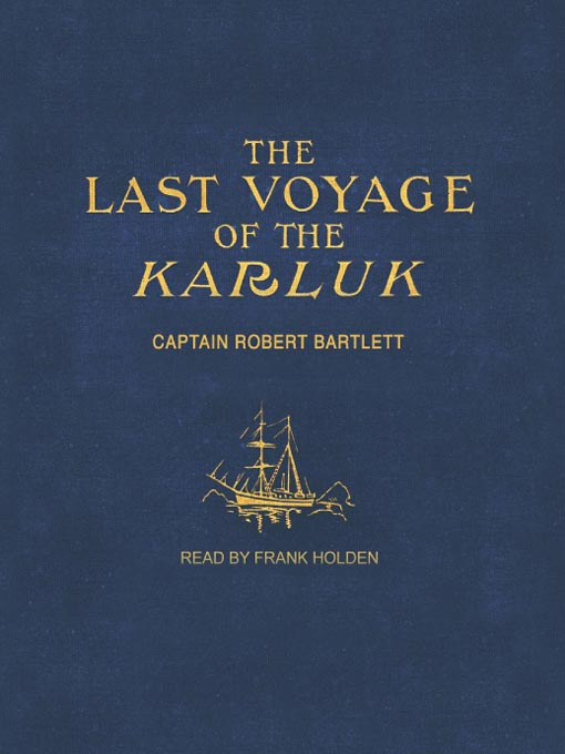 Title details for The Last Voyage of the Karluk by Captain Robert Bartlett - Available