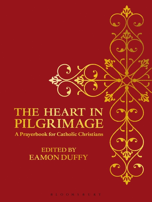 Title details for The Heart in Pilgrimage by Eamon Duffy - Wait list