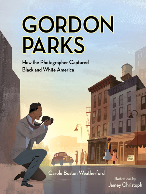 Title details for Gordon Parks by Carole Boston Weatherford - Available