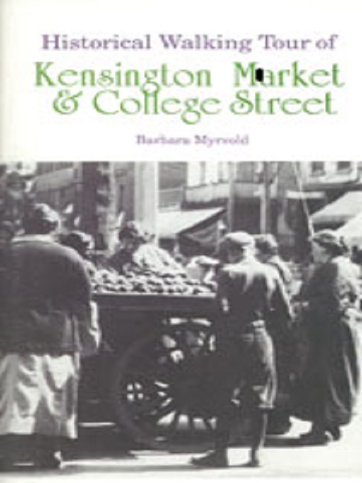 Title details for Historical Walking Tour of Kensington Market & College Street by Barbara Myrvold - Available