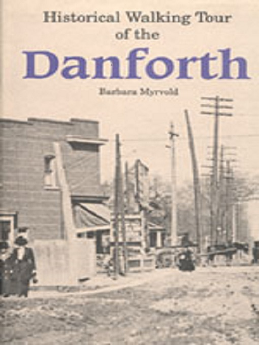 Title details for Historical Walking Tour of the Danforth by Barbara Myrvold - Available